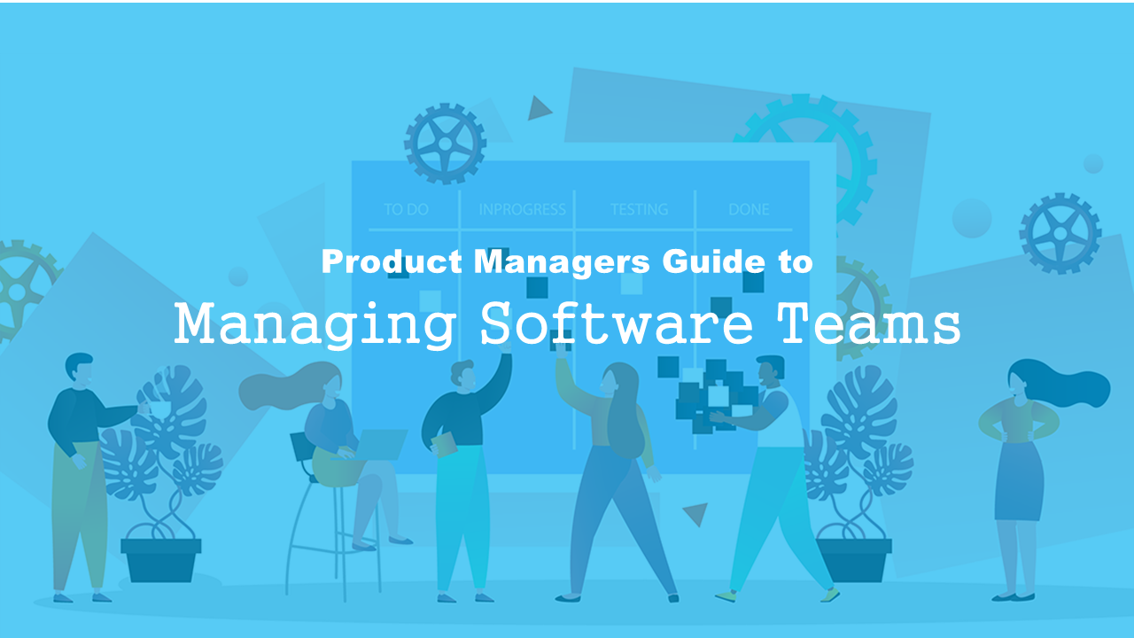 Product Managers Guide to Managing Software Teams 1
